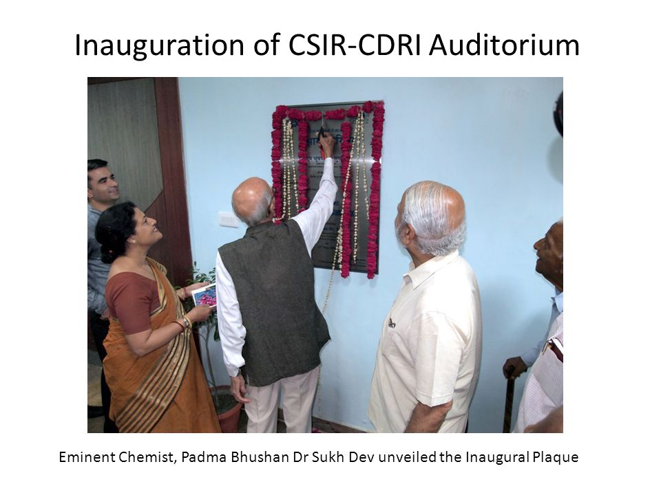 Inauguration of CSIR-CDRI Auditorium Eminent Chemist, Padma Bhushan Dr Sukh Dev unveiled the Inaugural Plaque