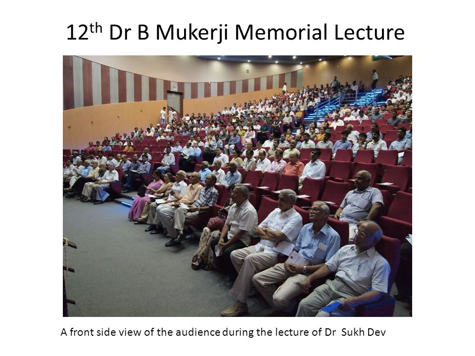 A front side view of the audience during the lecture of Dr Sukh Dev 12 th Dr B Mukerji Memorial Lecture