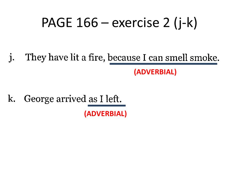 PAGE 166 – exercise 2 (j-k) (ADVERBIAL)