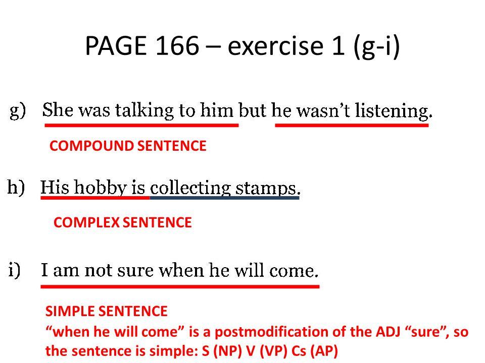 PAGE 167 – EXERCISE 4 PAGE 168 – EXERCISE 5 NOW, MORE EXERCISES ON COMPLEX SENTENCES…