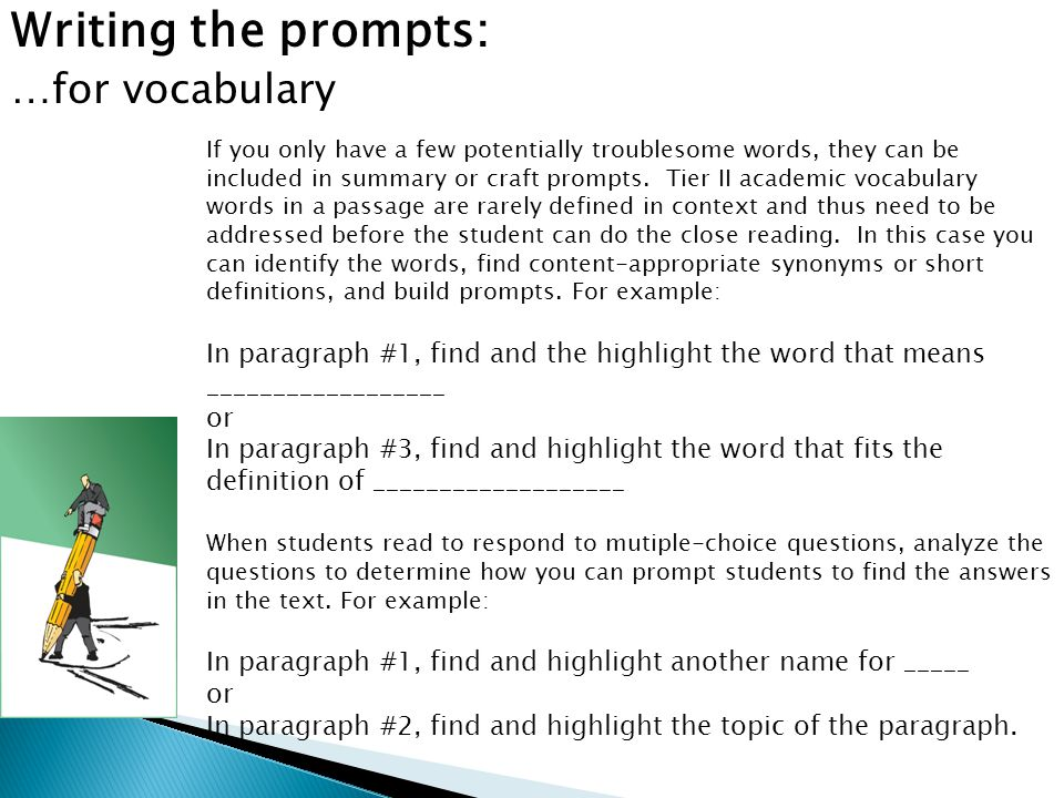 Writing the prompts: …for vocabulary If you only have a few potentially troublesome words, they can be included in summary or craft prompts. Tier II a