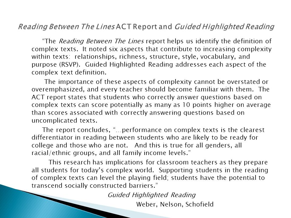 The Reading Between The Lines report helps us identify the definition of complex texts. It noted six aspects that contribute to increasing complexity