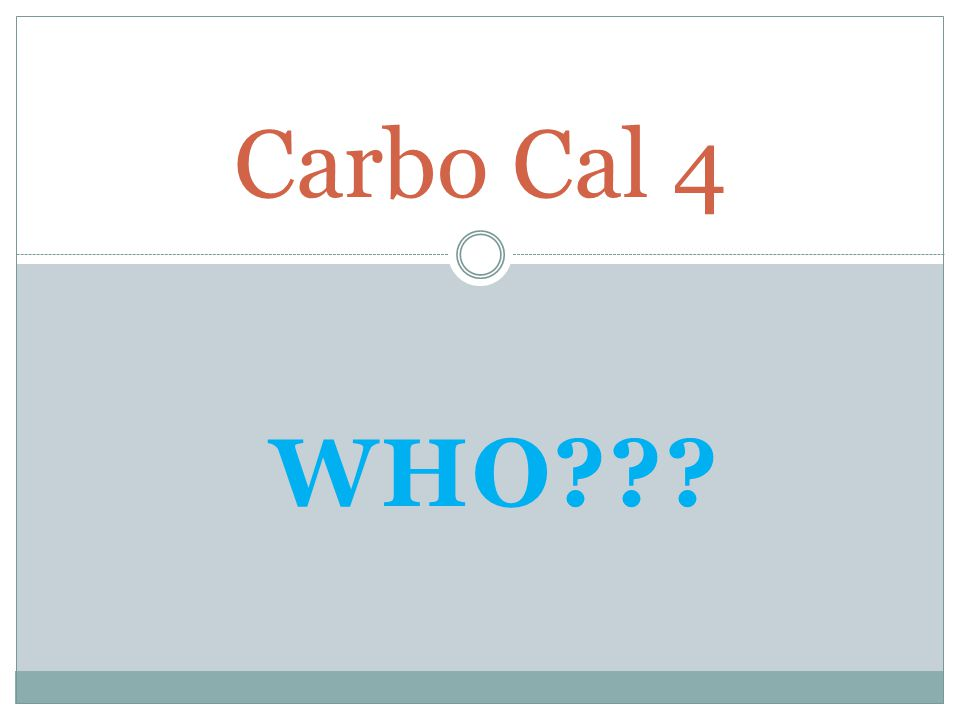 WHO Carbo Cal 4