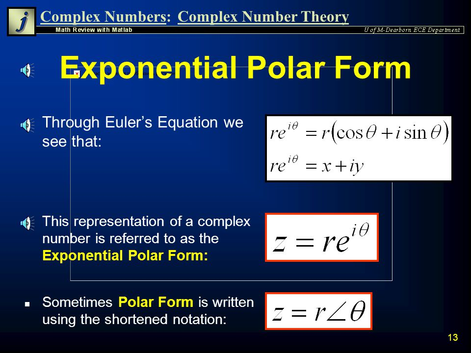 Complex Numbers:Complex Number Theory 12 Derivation of Eulers Equation n Knowing that the Taylor Series Expansions for sine and cosine functions are: