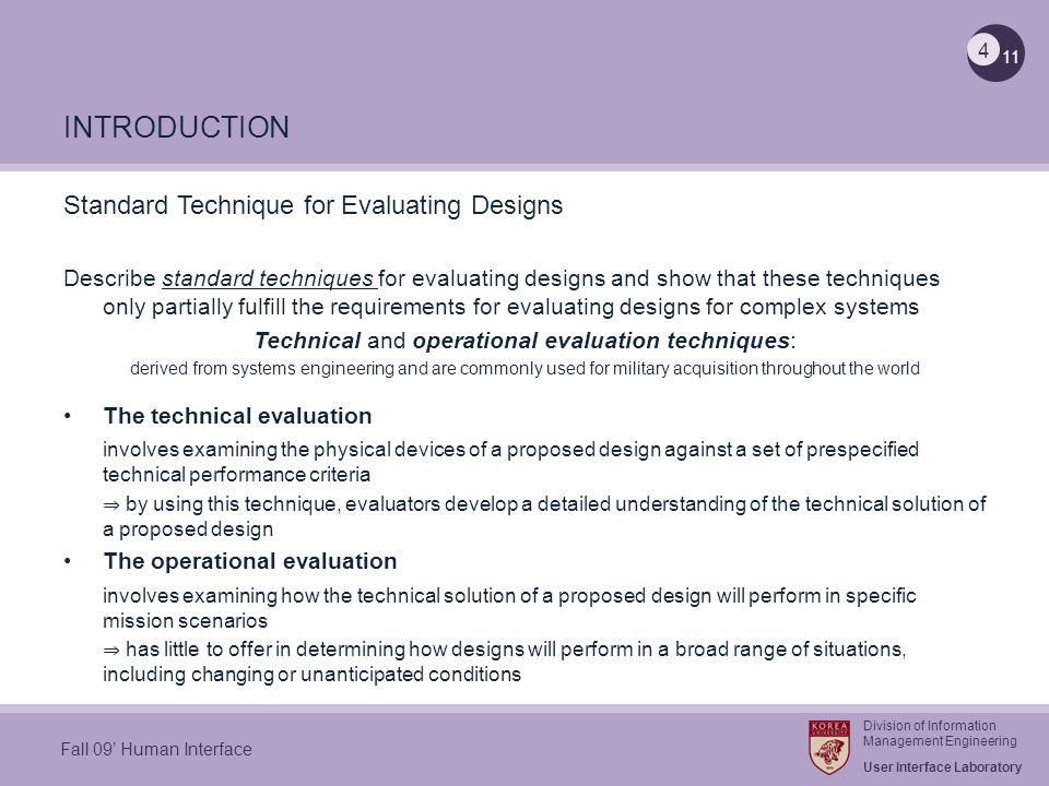 Division of Information Management Engineering User Interface Laboratory 11 Fall 09 Human Interface Standard Technique for Evaluating Designs Describe