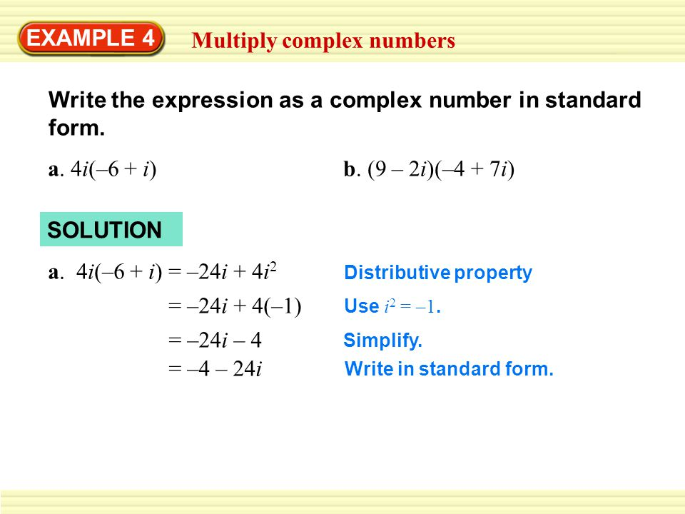 EXAMPLE 4 Multiply complex numbers Write the expression as a complex number in standard form.