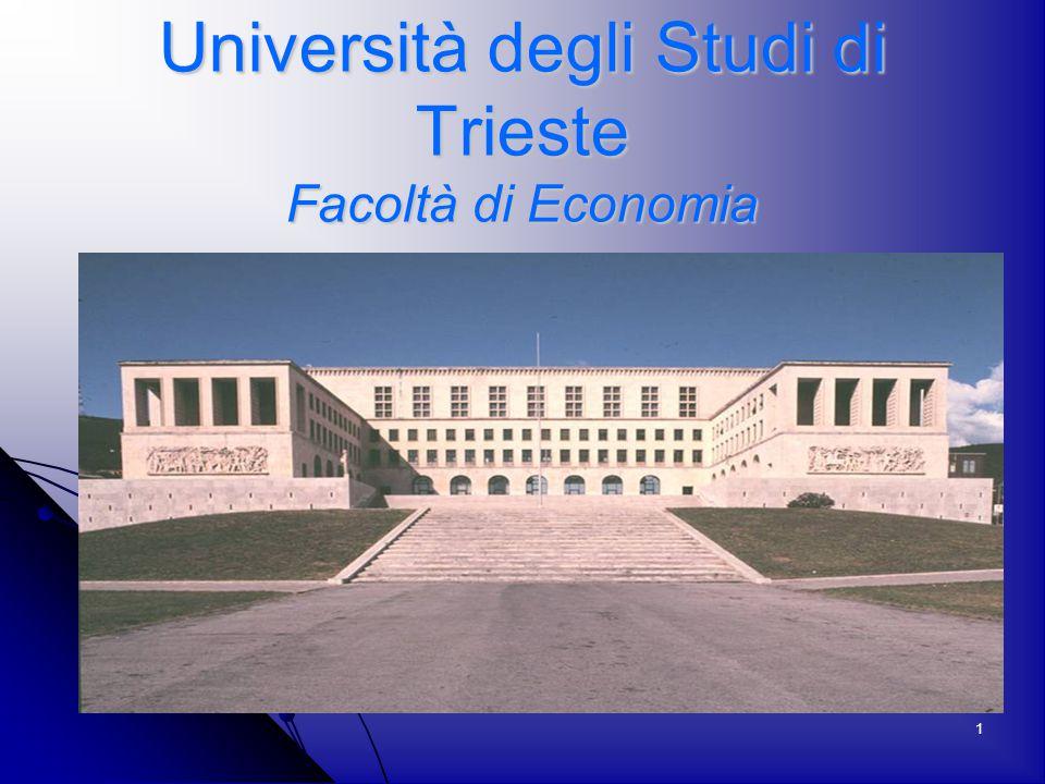 1 Università degli Studi di Trieste Facoltà di Economia