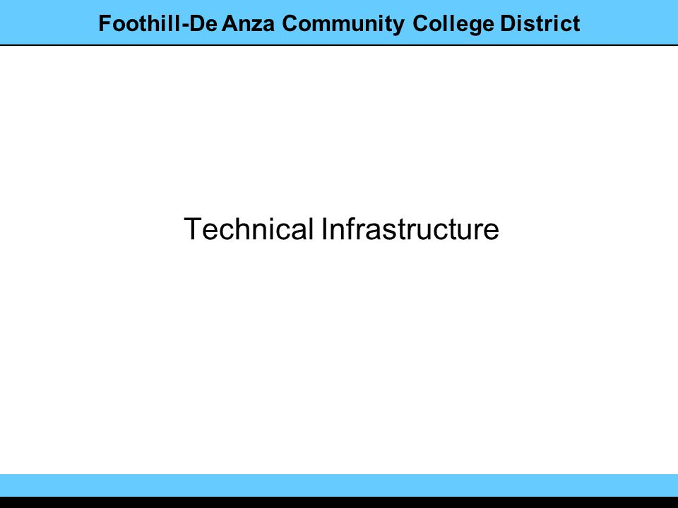 Foothill-De Anza Community College District Technical Infrastructure