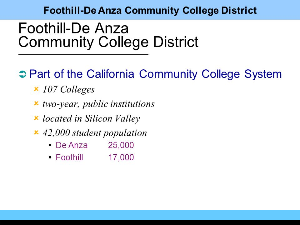 Foothill-De Anza Community College District The best way to plan for the future is to invent it.