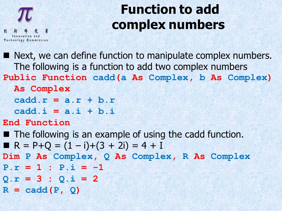 Function to add complex numbers Next, we can define function to manipulate complex numbers.