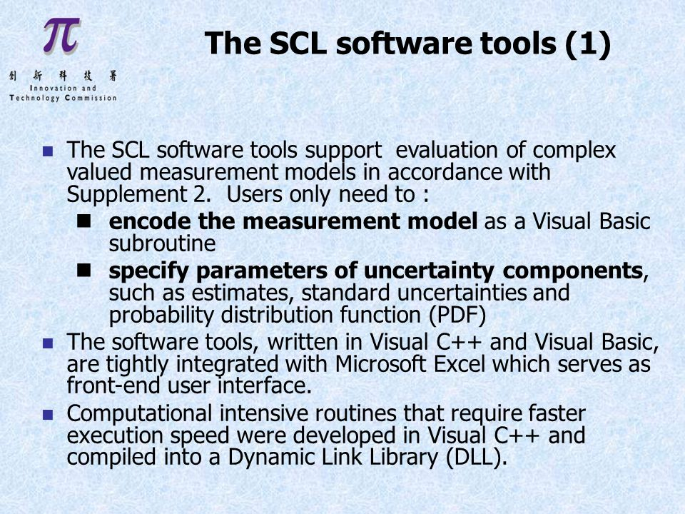 The SCL software tools (1) n The SCL software tools support evaluation of complex valued measurement models in accordance with Supplement 2.