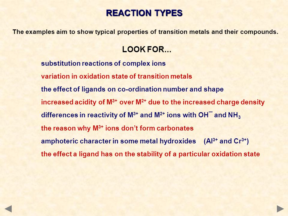 REACTION TYPES The examples aim to show typical properties of transition metals and their compounds.