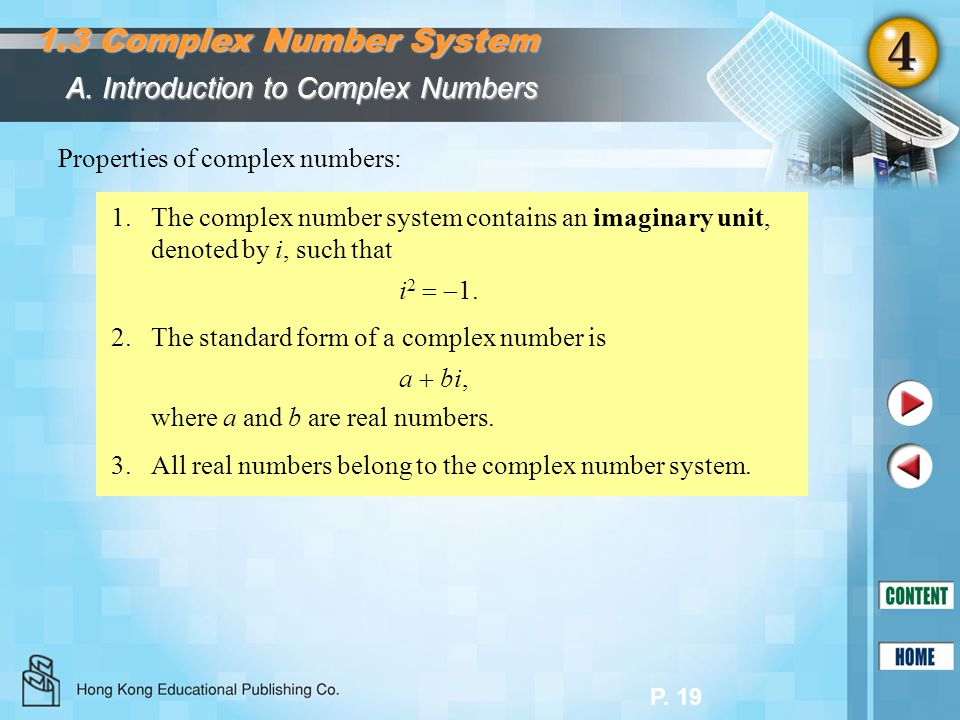 P. 19 1.The complex number system contains an imaginary unit, denoted by i, such that i 2 1. A. Introduction to Complex Numbers Properties of complex
