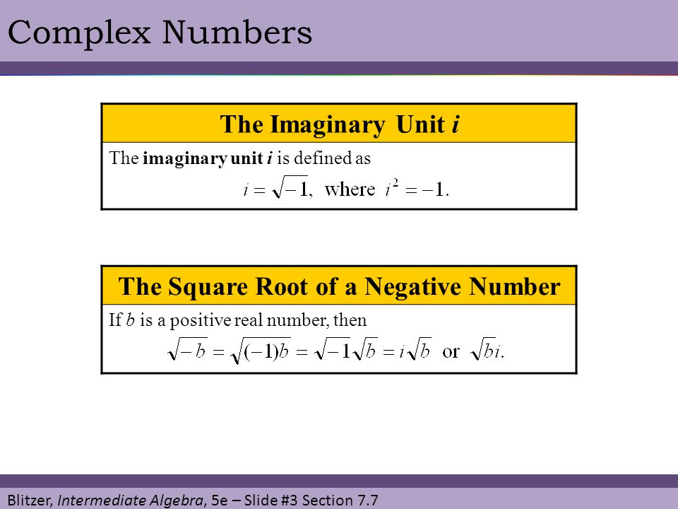 Blitzer, Intermediate Algebra, 5e – Slide #14 Section 7.7 Complex NumbersEXAMPLE Multiply: SOLUTION Express square roots in terms of i.