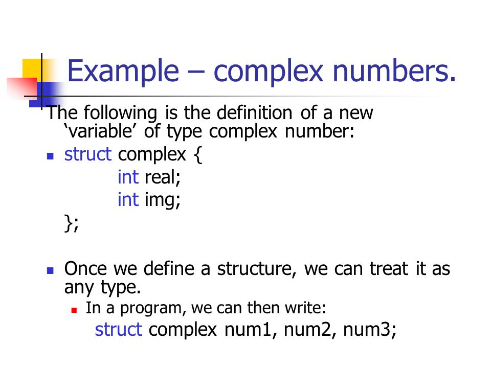 Example – complex numbers.