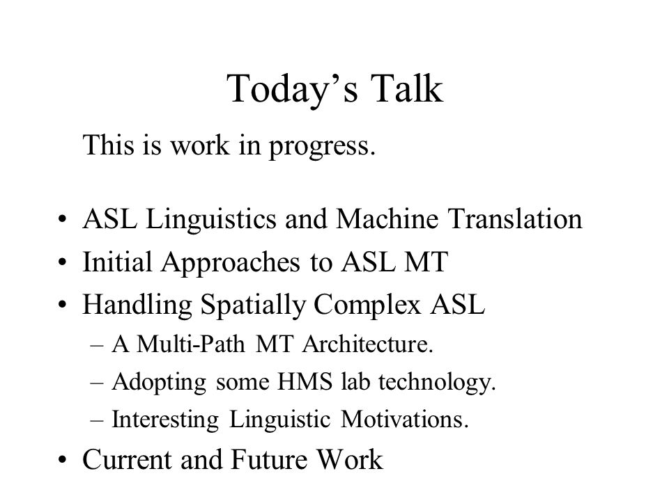 Option 2: Transfer Translation Syntactically analyze English text before crossing over to ASL.