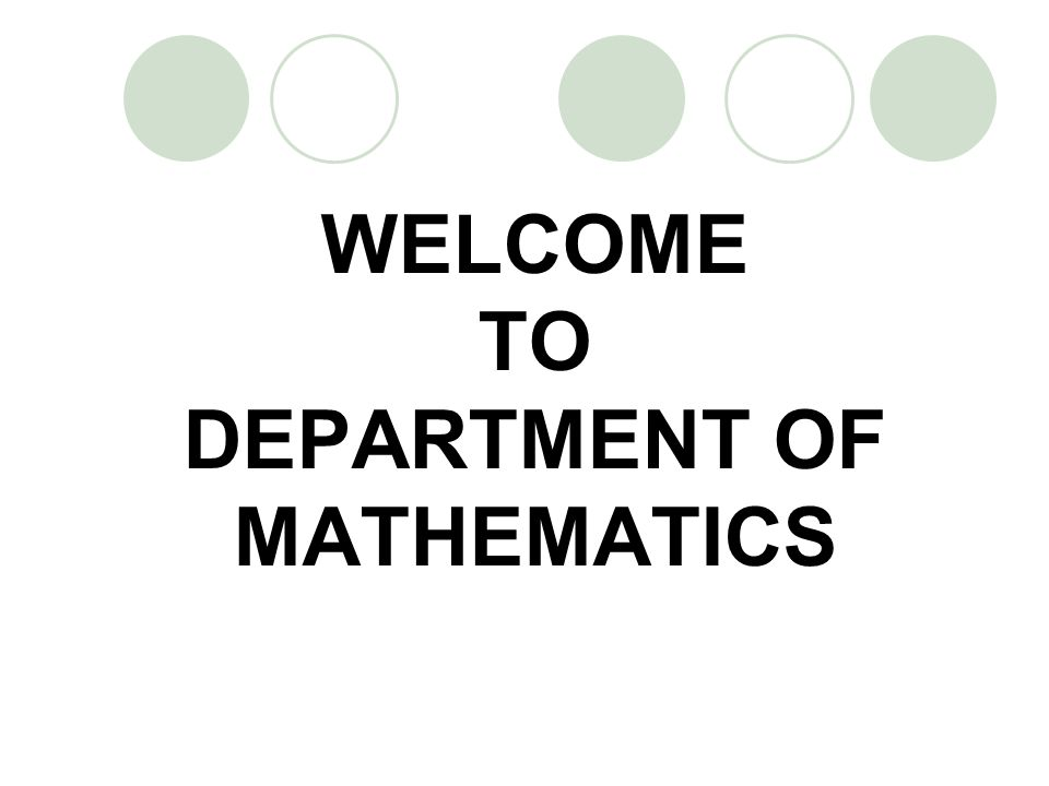 WELCOME TO DEPARTMENT OF MATHEMATICS