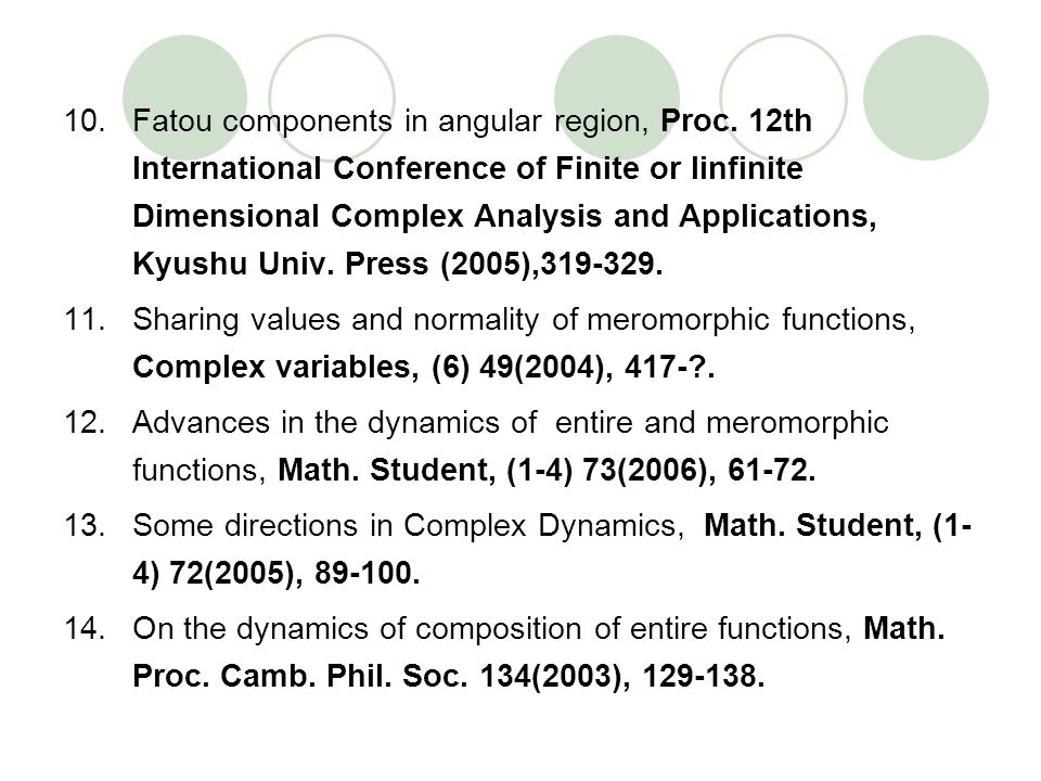 10.Fatou components in angular region, Proc. 12th International Conference of Finite or Iinfinite Dimensional Complex Analysis and Applications, Kyush
