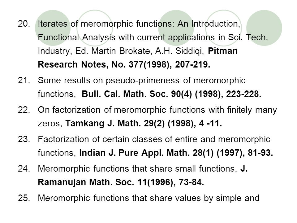 20.Iterates of meromorphic functions: An Introduction, Functional Analysis with current applications in Sci. Tech. Industry, Ed. Martin Brokate, A.H.