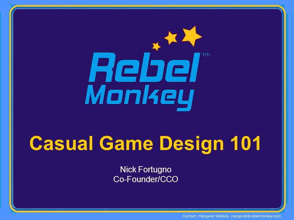 Casual Game Design 101 Nick Fortugno Co-Founder/CCO