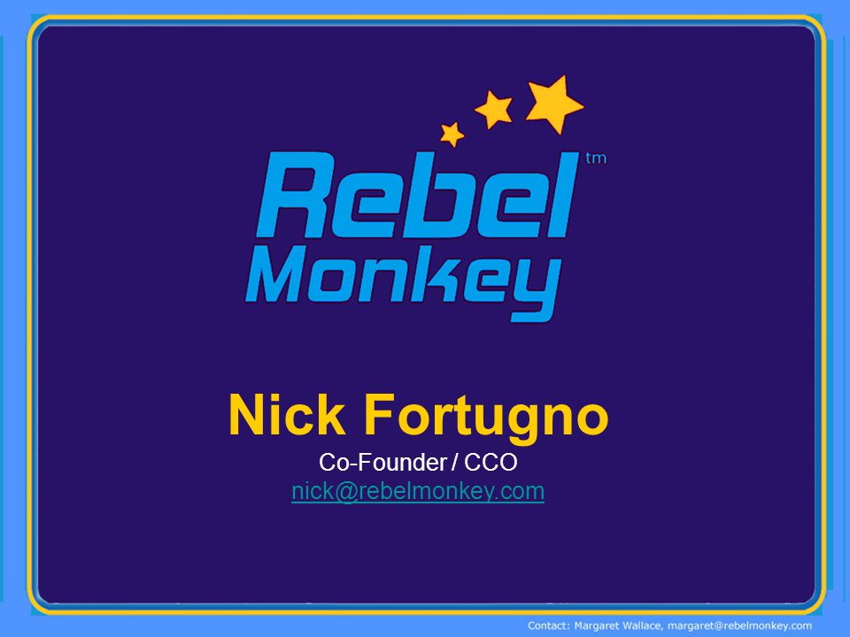 Nick Fortugno Co-Founder / CCO nick@rebelmonkey.com