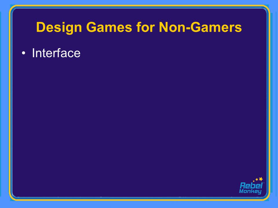 Design Games for Non-Gamers Interface