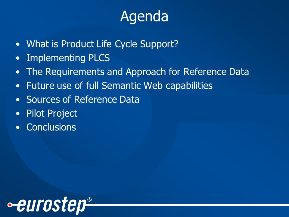 ® Agenda What is Product Life Cycle Support.