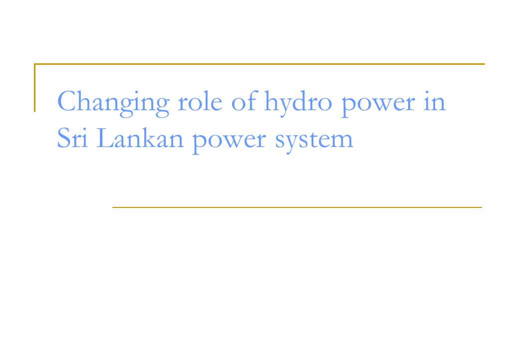 Changing role of hydro power in Sri Lankan power system