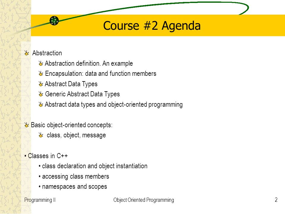 2Programming IIObject Oriented Programming Course #2 Agenda Abstraction Abstraction definition.