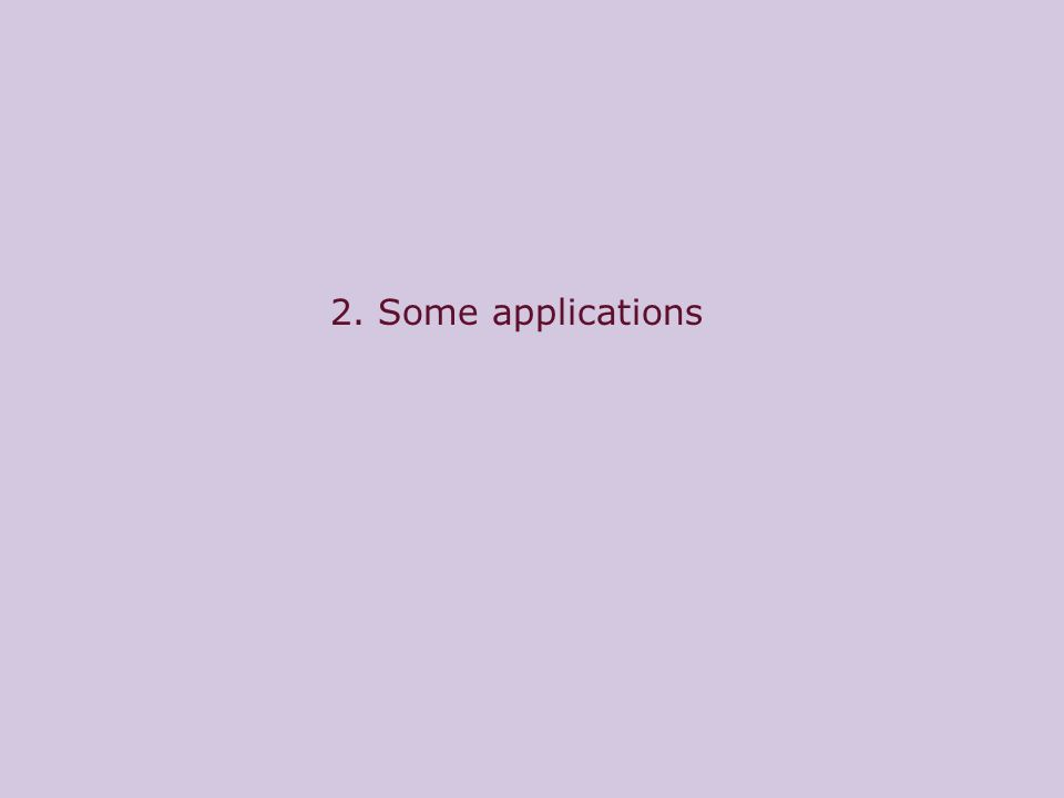 2. Some applications