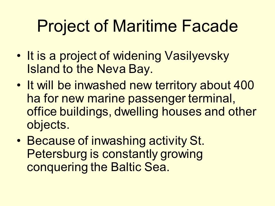 It is a project of widening Vasilyevsky Island to the Neva Bay.