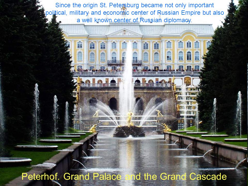 Peterhof. Grand Palace and the Grand Cascade Since the origin St.