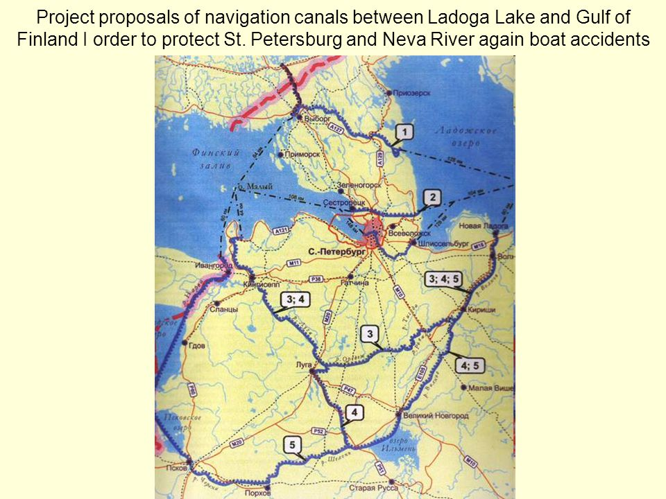 Project proposals of navigation canals between Ladoga Lake and Gulf of Finland I order to protect St. Petersburg and Neva River again boat accidents