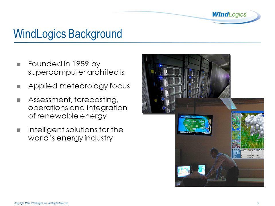 13 Copyright 2008, WindLogics Inc.