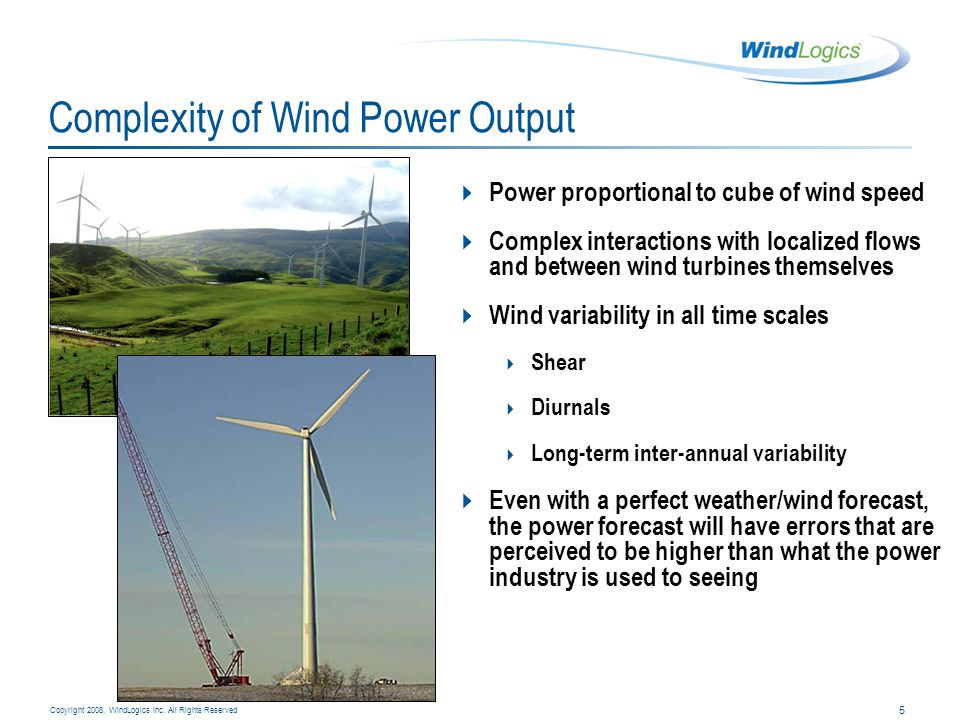 6 Copyright 2008, WindLogics Inc.
