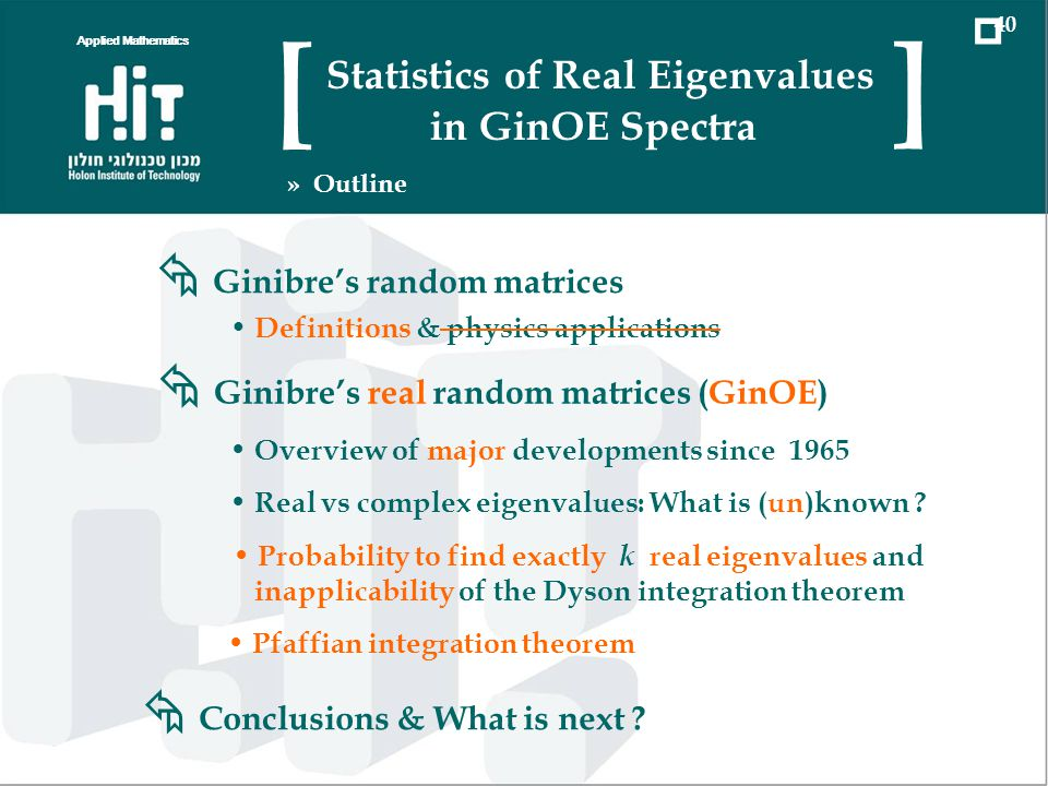 Ginibres random matrices Definitions & physics applications Ginibres real random matrices (GinOE) Overview of major developments since 1965 Real vs co