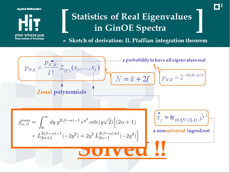 a nonuniversal ingredient a probability to have all eigenvalues real Zonal polynomials Solved !! Applied Mathematics 11 Statistics of Real Eigenvalues