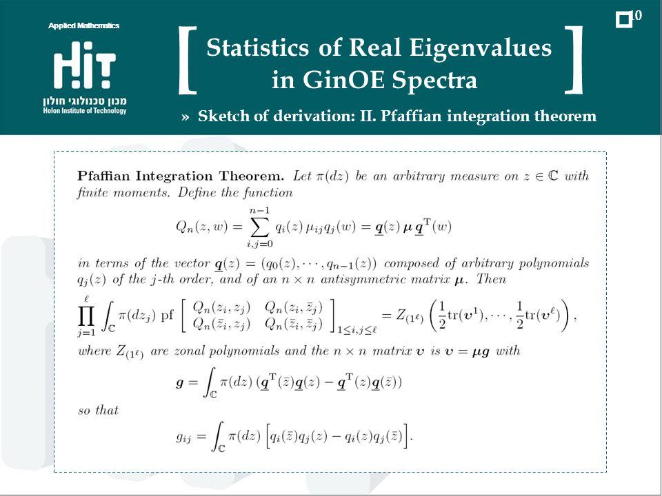 Applied Mathematics 10 Statistics of Real Eigenvalues in GinOE Spectra [ ] » Sketch of derivation: II. Pfaffian integration theorem