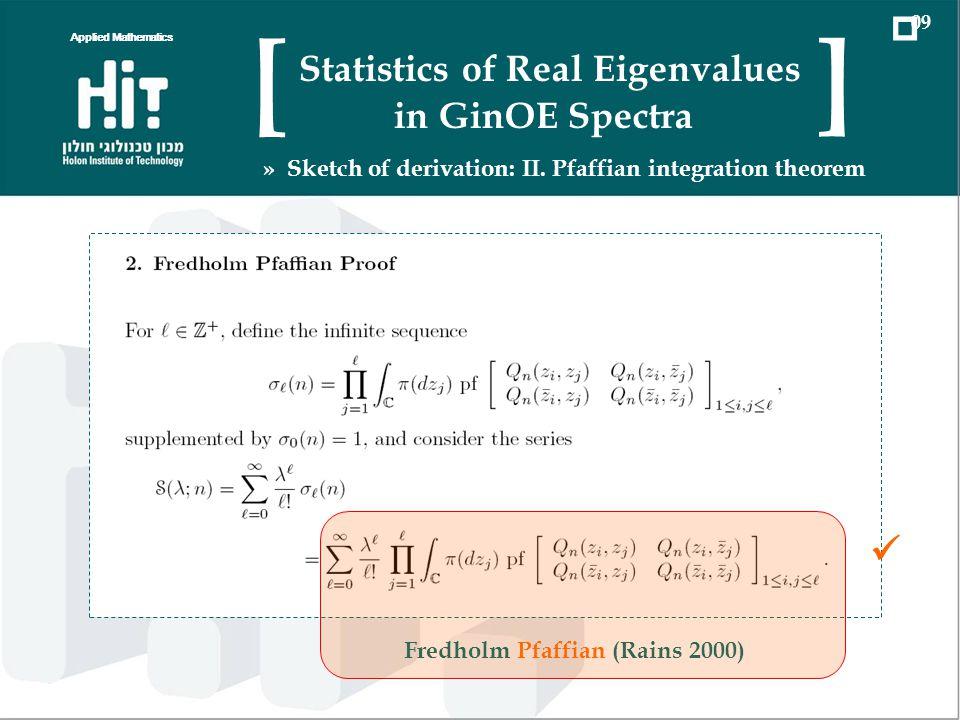 Applied Mathematics 09 Statistics of Real Eigenvalues in GinOE Spectra [ ] » Sketch of derivation: II. Pfaffian integration theorem Fredholm Pfaffian