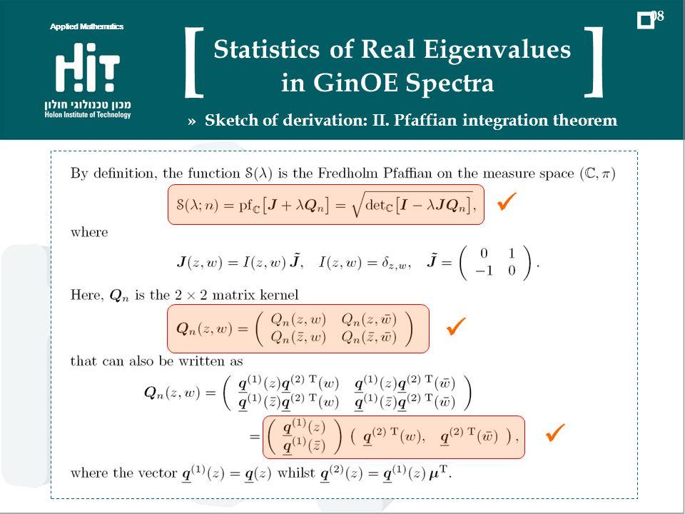 Applied Mathematics 08 Statistics of Real Eigenvalues in GinOE Spectra [ ] » Sketch of derivation: II. Pfaffian integration theorem
