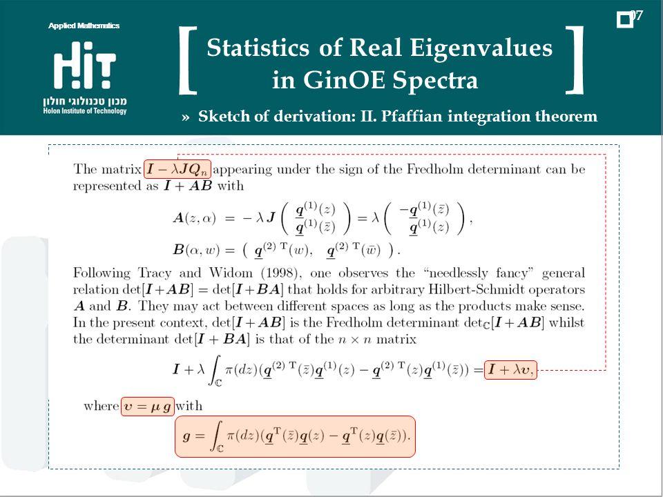 Applied Mathematics 07 Statistics of Real Eigenvalues in GinOE Spectra [ ] » Sketch of derivation: II. Pfaffian integration theorem
