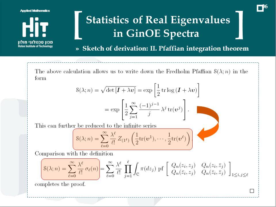 Applied Mathematics 06 Statistics of Real Eigenvalues in GinOE Spectra [ ] » Sketch of derivation: II. Pfaffian integration theorem
