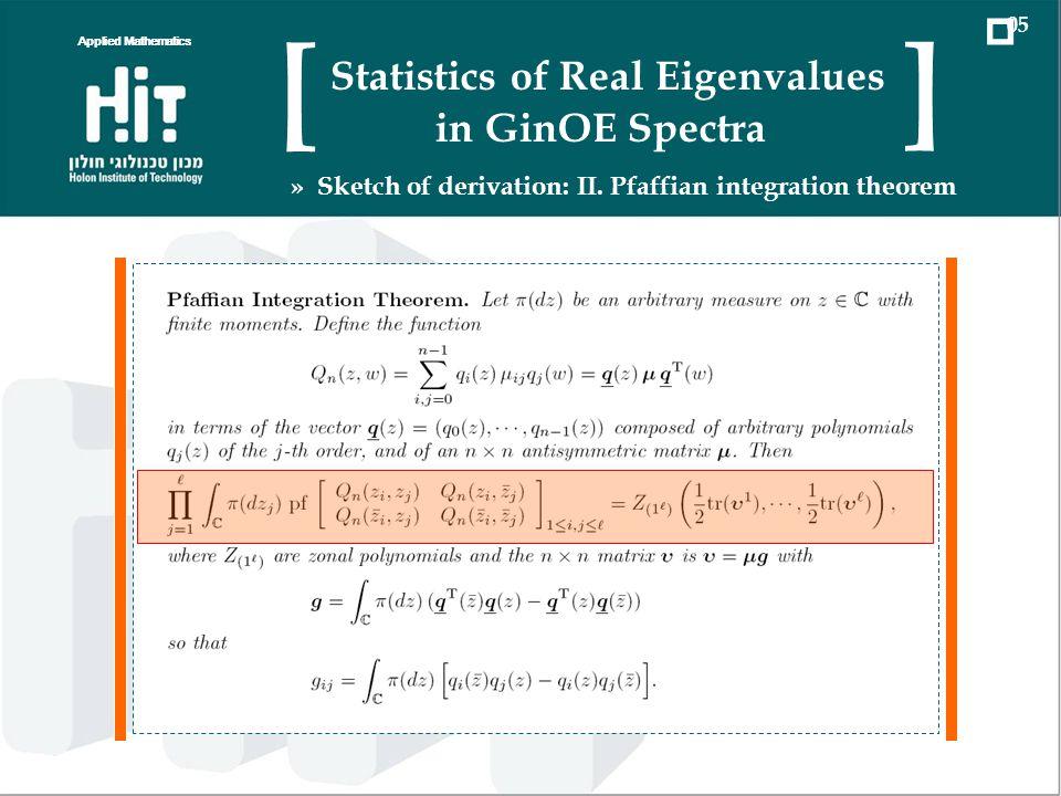 Applied Mathematics Statistics of Real Eigenvalues in GinOE Spectra [ ] » Sketch of derivation: II. Pfaffian integration theorem 05