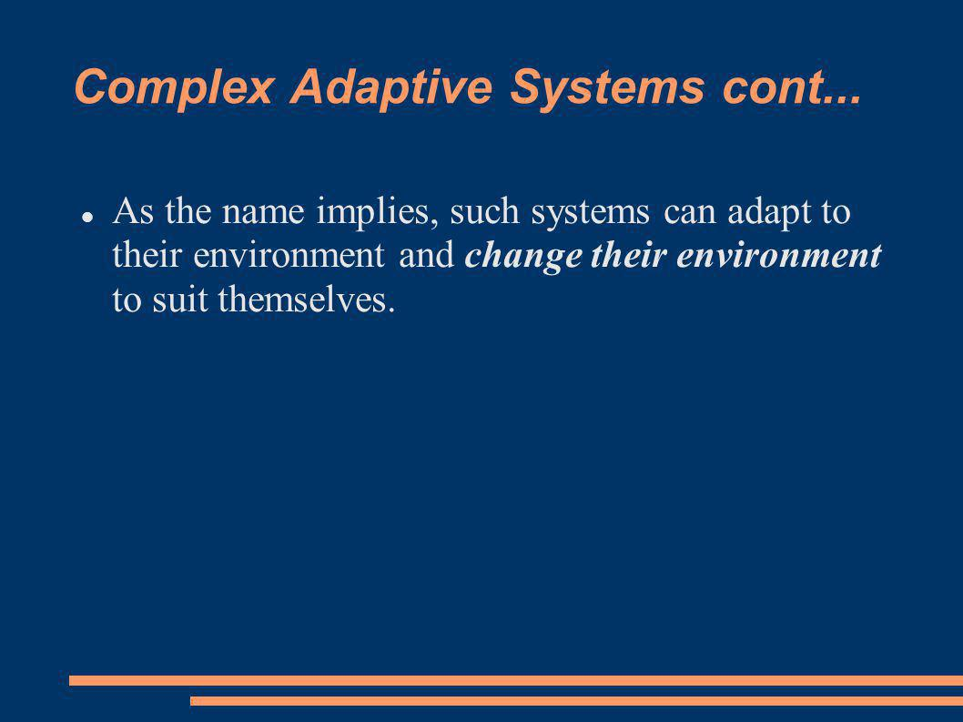 Complex Adaptive Systems cont...