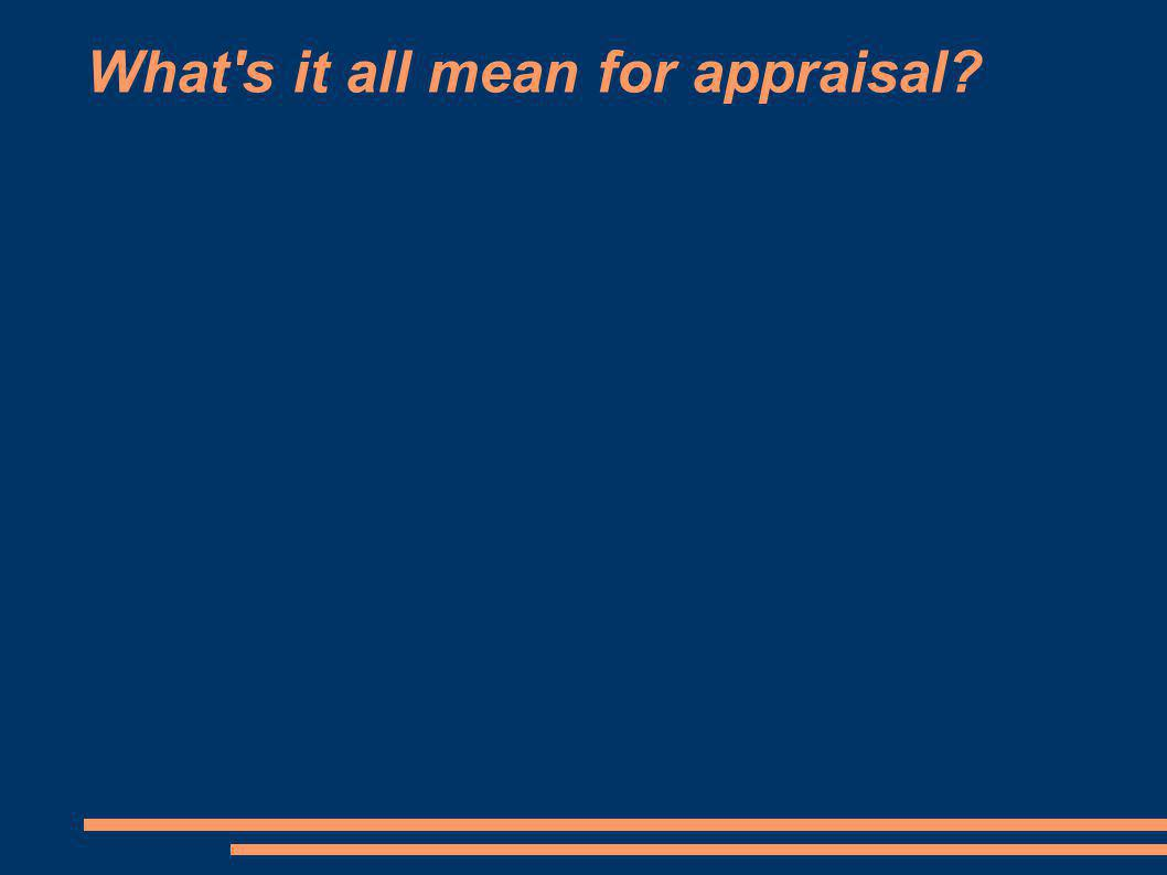 What s it all mean for appraisal