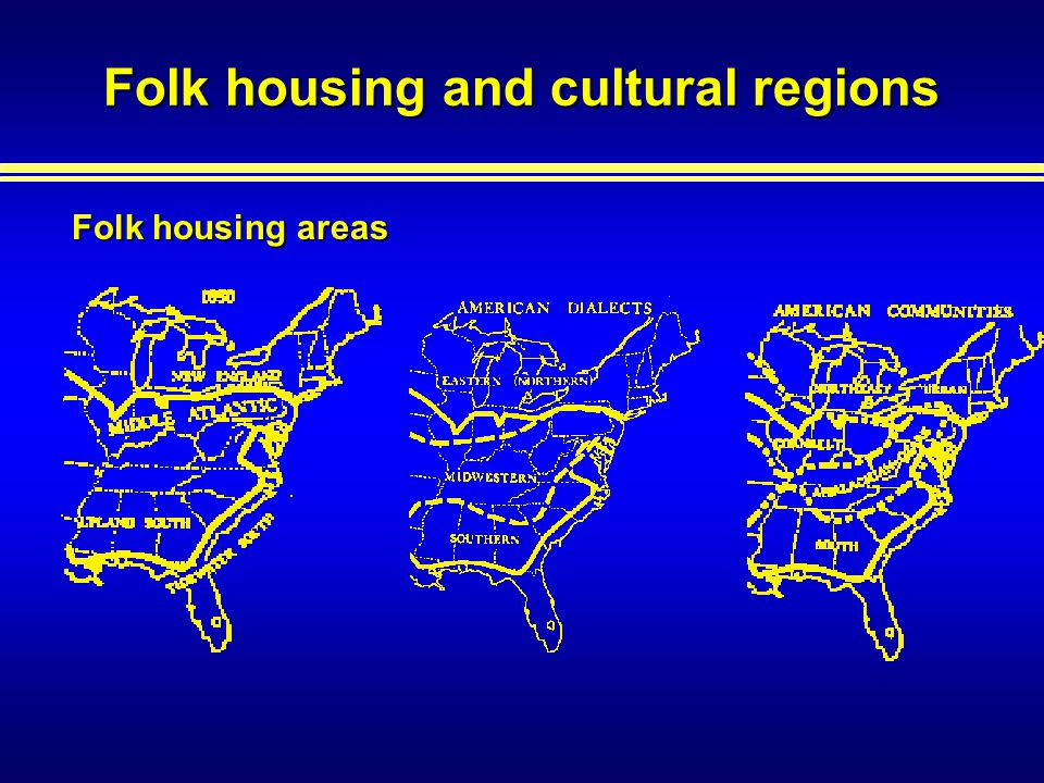 Folk housing and cultural regions Folk housing areas