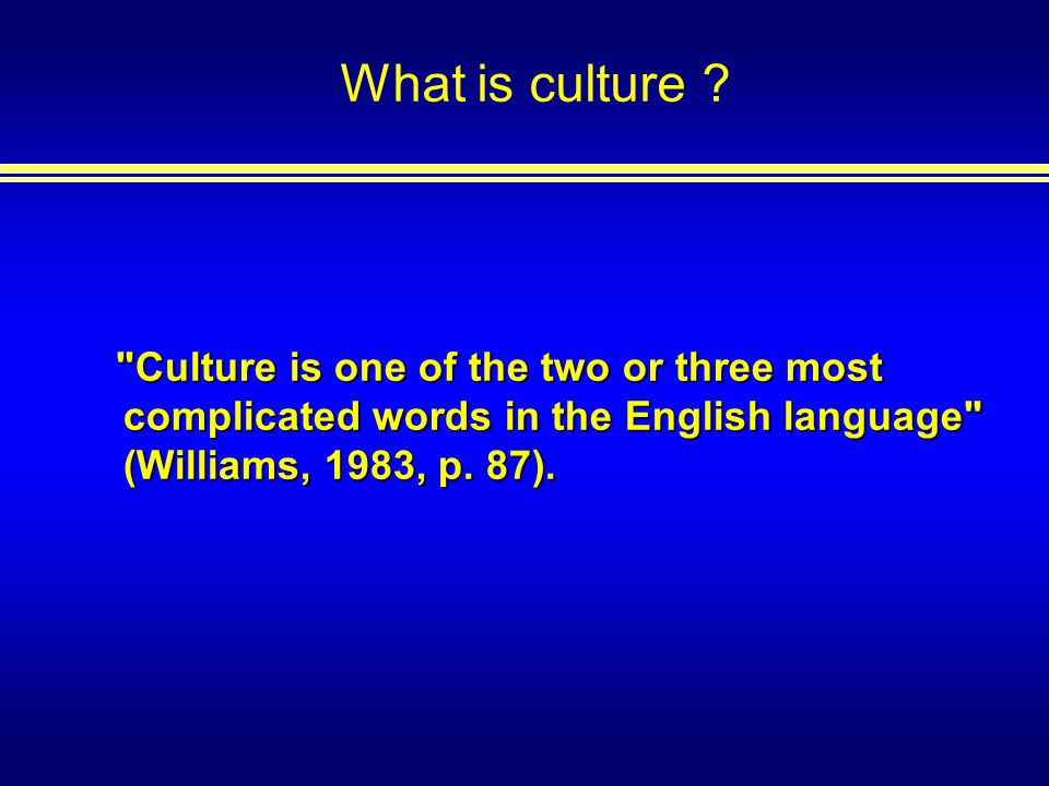 What is culture .