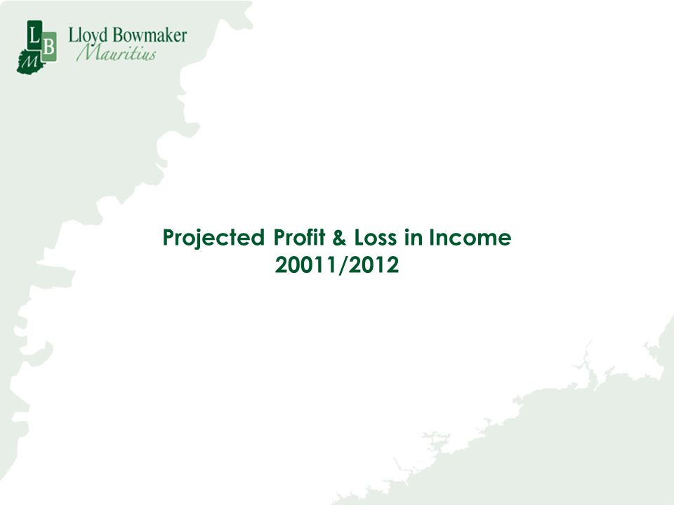 Projected Profit & Loss in Income 20011/2012