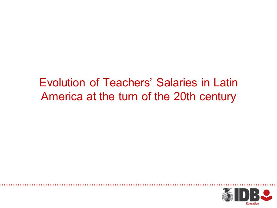 Evolution of Teachers Salaries in Latin America at the turn of the 20th century