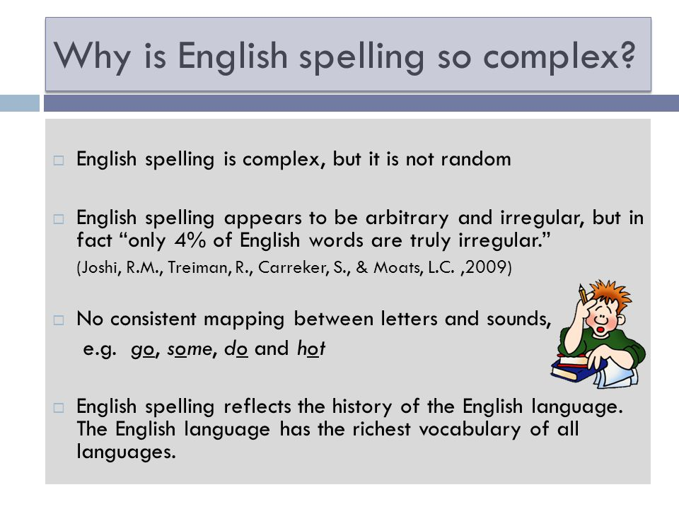 Why is English spelling so complex.